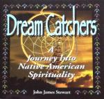Stewart, John James - Dream Catchers; a journey into native American spirituality
