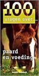 Anneke Hallebeek - 100 vragen over... paard en voeding