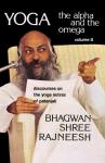 Bhagwan Shree Rajneesh (Osho) - Yoga: the Alpha and the Omega, volume 8 / Discourses on the yoga sutras of Patanjali