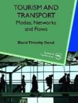 David Timothy Duval - Tourism and Transport / Modes, Networks and Flows