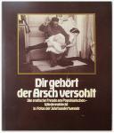 Sofie Fendel - Dir gehört der Arsch versohlt - Die erotische Freude am Popoklatschen, wiederentdeckt in Fotos der Jahrhundertwende. Dazu ein historischer Klatsch über Popoklatsch und Flagellantismus