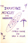 Sakoian, Frances and Acker, Louis S. - The importance of Mercury in the horoscope