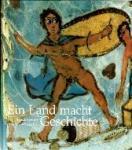 Horn, Heinz G. samensteller - Ein Land macht Geschichte. Archäologie in Nordrhein-Westfalen