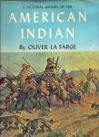Farge, Oliver la - A pictorial history of the American Indian