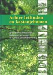 Mulder, Tonny - Achter leilinden en kastanjebomen. De geschiedenis van boerderijen, landhuizen en hun bewoners in de voormalige gemeente Diepenveen.