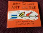 Banner, Angela and Ward, Bryan (ills.) - More and More Ant and Bee  Another Alphabetical Story Book 5