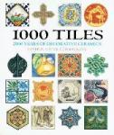 Gordon Lang, general editor - 1000 Tiles 2000 Years of Decorative Ceramics