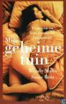 Maltz, Wendy & Boss, Suzie - Mijn geheime tuin  -  Vrouwen en hun erotische fantasieën