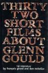Francois Girard and Don McKellar - Thirty-Two Short Films About Glenn Gould
