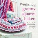 Hirst, Catherine - Workshop granny squares haken / 35 hippe haakprojecten met technieken van vroeger