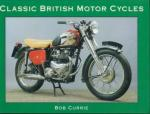 Currie, Bob - Classic British Motor Cycles