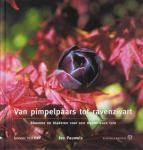 Pauwels, Ivo - Van pimpelpaars tot ravenzwart / bessen, bloemen en bladeren voor een mysterieuze tuin