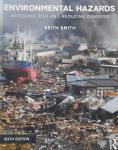Keith Smith. - Environmental Hazards / Assessing Risk and Reducing Disaster