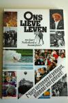 Woltz, W. samensteller e.a. - Ons lieve leven - 100 jaar Nederlandse krantefoto's