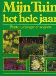 - Mijn Tuin het hele jaar - Planten, verzorgen en oogsten - Het grote tuin-standaardwerk