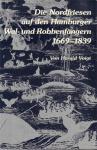 Voigt, Harald - Die Nordfriesen auf den Hamburger Wal- und Robbenfängern 1669-1839, 690 pag. dikke paperback, zeer goede staat