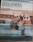FONTAINE, Jos - Zeelandia de geschiedenis van een fort. Suriname en zijn historie 1