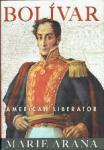 Arana, Marie - Bolivar American Liberator