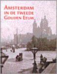 Bakker, Martha, Kistenmaker, Renée (redactie) - Amsterdam in de tweede Gouden Eeuw