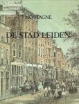 Montagne, A Jz - De stad Leiden : album bevattende eenige afbeeldingen der voornaamste hoofdgebouwen en fraaiste gezigten in en nabij de stad Leiden