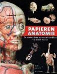 Grob, B. / Nijhoff Asser, E. / Manu Giaccone, E. - Papieren anatomie De wonderschone papier-machémodellen van dokter Auzoux