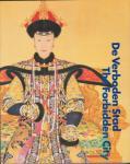 - Verboden stad / the forbidden city / hofcultuur van de Chinese keizers 1644-1911