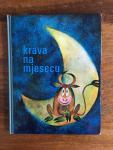 Vukotic, Dusan and Borosak, Rudolf (ills.) - Krava na mjesecu