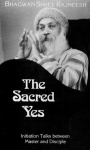 Bhagwan Shree Rajneesh (Osho) - The Sacred Yes; initiation talks between master and disciple