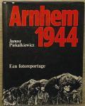Piekalkiewicz, Janusz - Arnhem 1944 / Een fotoreportage