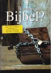 Blanchard, J. - Waarom de Bijbel ? / druk 1