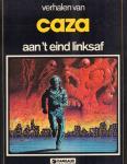 Caza - Aan 't Eind Linksaf, Verhalen van Caza, hardcover, gave staat
