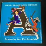 Townsend, Jessie G. and Pienkowski, Jan (ills.) - Annie, Bridget and Charlie an A.B.C. for children of rhymes recollected by Jessie G. Townsend