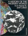 Palmer, R.R. / Colton, JoelA - A history of the modern world - fourth edition
