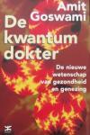 Goswami, A. - De kwantum dokter / de nieuwe wetenschap van gezondheid en genezing