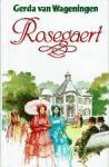 Wageningen, Gerda van - Rosegaert, De rode freule van Rosegaert, Romance op Rosegaert
