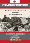 Catsburg, Robert W. - AAA Polderfighting, the bitter fighting of the 8th Canadian Army Brigade to liberate Dutch town of Oostburg Oct 20-30, 1944