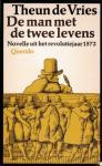 Vries, Theun de - De man met de twee levens. Novelle uit het revolutiejaar 1572