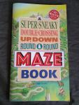 Evans, Larry - A Super-Sneaky, Double-Crossing, Up, Down, Round & Round Maze Book