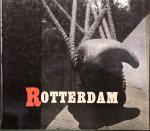 VERHOOG, P. - Rotterdam: veilig gemeerd, vlug behandeld, wereldhaven