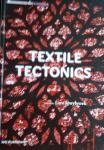SPUYBROEK, Lars (ed.) - Textile Tectonics / research & design