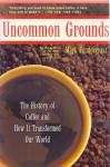 Pendergrast, Mark (ds1352) - Uncommon Grounds , The History of Coffee and How It Transformed Our World
