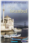 Bouwman, Bernard - Mijn Istanbul