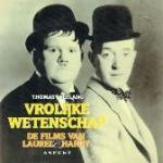 Leeflang, Thomas - Vrolijke wetenschap De films van Laurel & Hardy