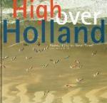 Fotography: a  Tomeï, text: Han van der Horst - High over Holland