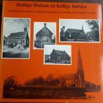 BROEKHUIJSE-BROM, Margriet (redactie) - Heilige Huizen en heilige huisjes. Geschiedenis van kerk en geloof in Nieuwkoop, Noorden en Woerdense Verlaat