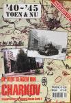 Ramsey, Winston G. (E.a.) - '40 - ' 45 Toen & Nu. Nr. 112. De vier slagen om Charkov. Preservering; de batterij Maxim Gorki I.