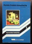 Reijers, L. (prof.)    Haas, H (Ir.) - Flexibble Produktie Automatisering  (FPA) delen 1 Numerieke besturing + deel 2 Produktiesystemen + deel  3 Indusrtiële robots