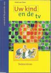 Dam, H. van - Uw kind en de tv