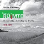 Hanskamp, Bernhard - Bewogen ruimte. De ruimtelijke ontwikkeling van Drenthe 1942-1970.