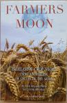 KOLLERSTROM, Nick - Farmers Moon - increasing crop yields using knowledge of cycles of the moon